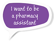 I want to be a pharmacy assistant